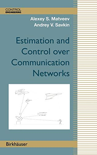 9780817644949: Estimation and Control over Communication Networks (Control Engineering)