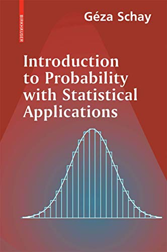 Introduction to Probability with Statistical Applications: Schay, Geza