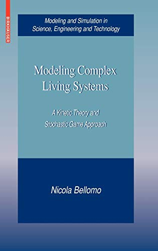 9780817645106: Modeling Complex Living Systems: A Kinetic Theory and Stochastic Game Approach (Modeling and Simulation in Science, Engineering and Technology)