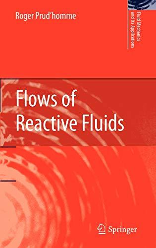9780817645182: Flows of Reactive Fluids (Fluid Mechanics and Its Applications)