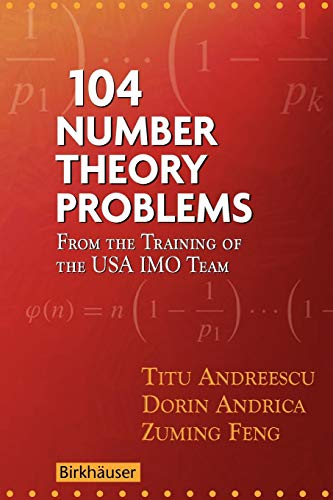 9780817645274: 104 Number Theory Problems: From the Training of the USA IMO Team