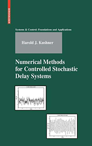 9780817645342: Numerical Methods for Controlled Stochastic Delay Systems (Systems & Control: Foundations & Applications)