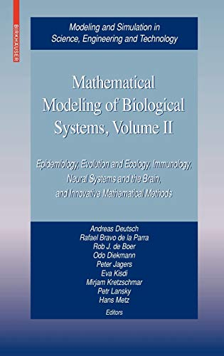 9780817645557: Mathematical Modeling of Biological Systems, Volume II: Epidemiology, Evolution and Ecology, Immunology, Neural Systems and the Brain, and Innovative in Science, Engineering and Technology