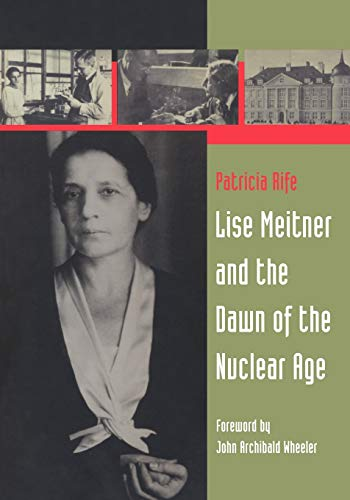 9780817645595: Lise Meitner and the Dawn of the Nuclear Age