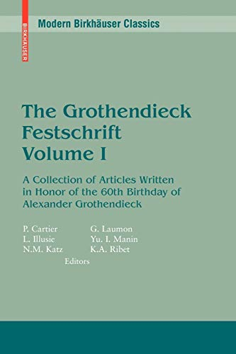 9780817645663: 1: The Grothendieck Festschrift, Volume I: A Collection of Articles Written in Honor of the 60th Birthday of Alexander Grothendieck (Modern Birkhäuser Classics) (English and French Edition)