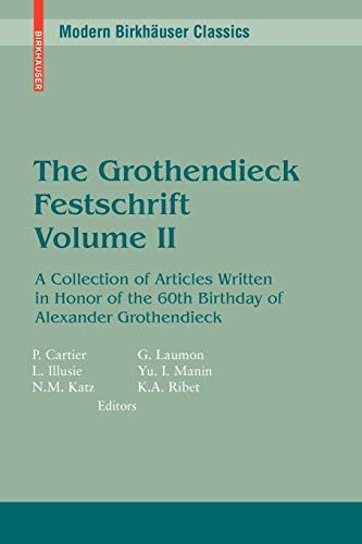 9780817645670: 2: The Grothendieck Festschrift, Volume II: A Collection of Articles Written in Honor of the 60th Birthday of Alexander Grothendieck (Modern Birkhäuser Classics) (English and French Edition)