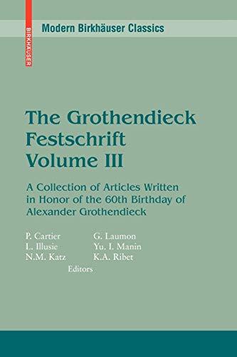 The Grothendieck Festschrift, Volume III: A Collection: Editor-Pierre Cartier; Editor-Luc
