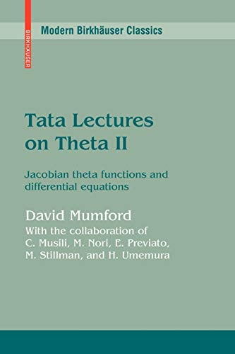 9780817645694: Tata Lectures on Theta II: Jacobian theta functions and differential equations (Modern Birkhäuser Classics)