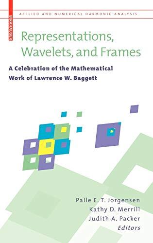 Representations, Wavelets, and Frames: A Celebration of