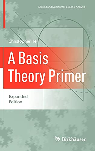 9780817646868: A Basis Theory Primer: Expanded Edition (Applied and Numerical Harmonic Analysis)