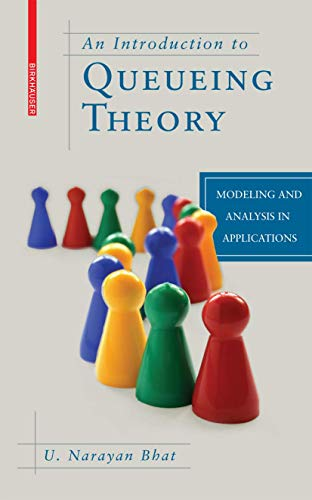 9780817647247: An Introduction to Queueing Theory: Modeling and Analysis in Applications (Statistics for Industry and Technology)