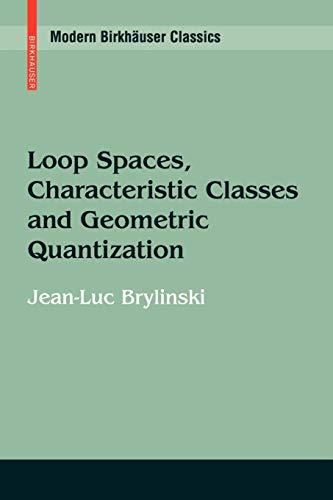 9780817647308: Loop Spaces, Characteristic Classes and Geometric Quantization (Modern Birkhäuser Classics)