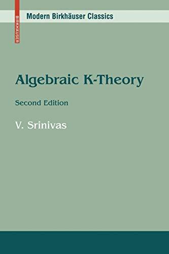 Algebraic K-Theory (Modern Birkhäuser Classics): Vasudevan Srinivas