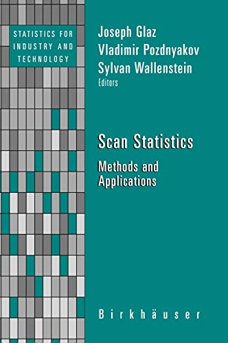 9780817647483: Scan Statistics: Methods and Applications (Statistics for Industry and Technology)