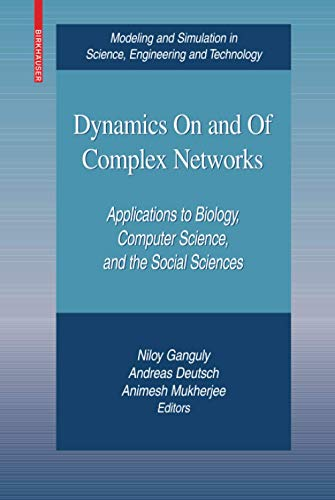 Dynamics On and Of Complex Networks: Applications to Biology, Computer Science, and the Social ...