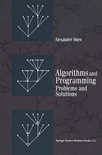 9780817647605: Algorithms and Programming: Problems and Solutions (Modern Birkhäuser Classics)