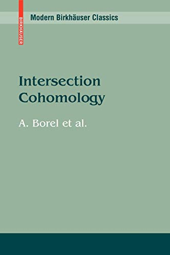 9780817647643: Intersection Cohomology (Modern Birkhäuser Classics) (English and French Edition)