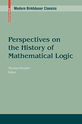9780817647681: Perspectives on the History of Mathematical Logic (Modern Birkhäuser Classics)