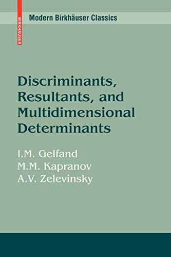 9780817647704: Discriminants, Resultants, and Multidimensional Determinants (Modern Birkh�user Classics)