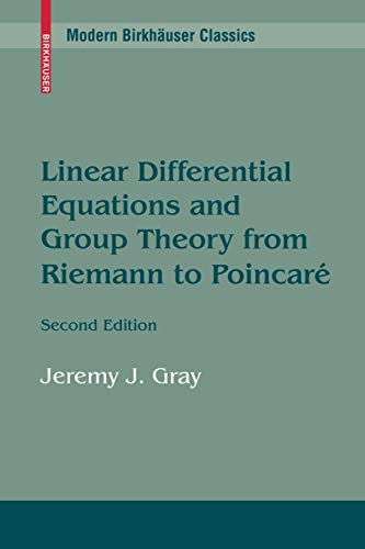9780817647728: Linear Differential Equations and Group Theory from Riemann to Poincare (Modern Birkhäuser Classics)