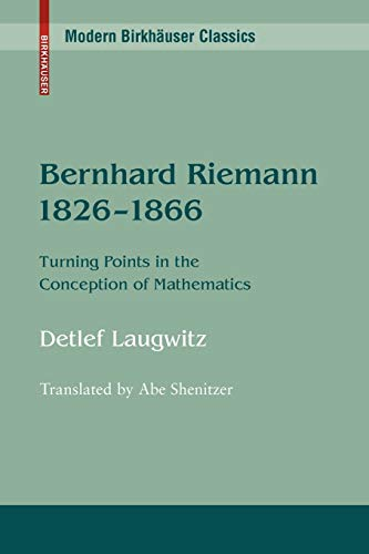 9780817647766: Bernhard Riemann 1826–1866: Turning Points in the Conception of Mathematics (Modern Birkhäuser Classics)