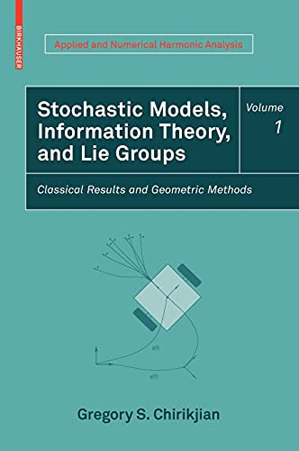 9780817648022: Stochastic Models, Information Theory, and Lie Groups, Volume 1: Classical Results and Geometric Methods (Applied and Numerical Harmonic Analysis)