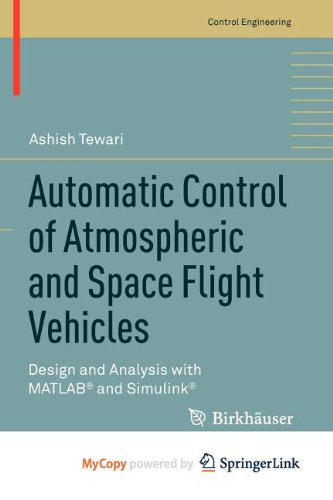 9780817648657: Automatic Control of Atmospheric and Space Flight Vehicles: Design and Analysis with MATLAB® and Simulink®