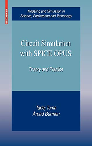 9780817648664: Circuit Simulation with SPICE OPUS: Theory and Practice (Modeling and Simulation in Science, Engineering and Technology)