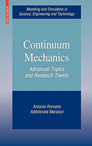 9780817648695: Continuum Mechanics: Advanced Topics and Research Trends (Modeling and Simulation in Science, Engineering and Technology)