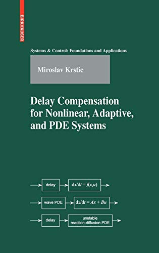 9780817648763: Delay Compensation for Nonlinear, Adaptive, and PDE Systems (Systems & Control: Foundations & Applications)