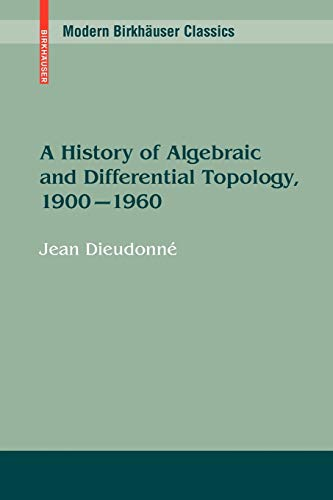 9780817649067: A History of Algebraic and Differential Topology, 1900 - 1960 (Modern Birkhäuser Classics)