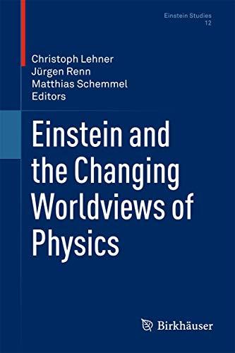 9780817649395: Einstein and the Changing Worldviews of Physics (Einstein Studies)