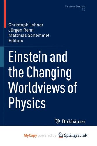 9780817649418: Einstein and the Changing Worldviews of Physics