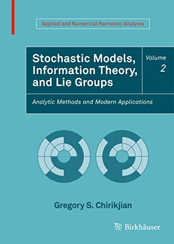 9780817649432: Stochastic Models, Information Theory, and Lie Groups, Volume 2: Analytic Methods and Modern Applications (Applied and Numerical Harmonic Analysis)