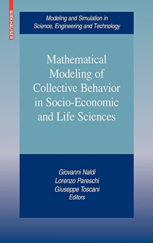 9780817649456: Mathematical Modeling of Collective Behavior in Socio-Economic and Life Sciences (Modeling and Simulation in Science, Engineering and Technology)