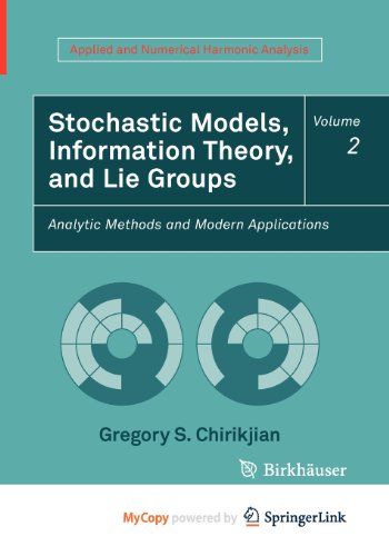 9780817649494: Stochastic Models, Information Theory, and Lie Groups, Volume 2: Analytic Methods and Modern Applications