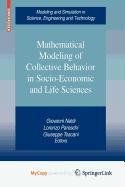 9780817649517: Mathematical Modeling of Collective Behavior in Socio-Economic and Life Sciences