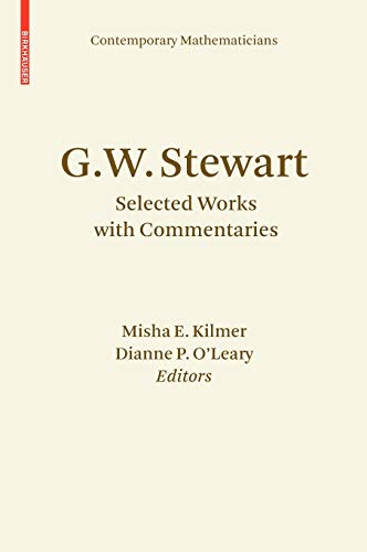G.W. Stewart Selected Works with Commentaries Contemporary Mathematicians