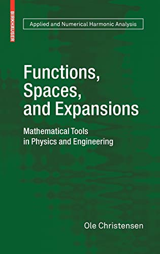 9780817649791: Functions, Spaces, and Expansions: Mathematical Tools in Physics and Engineering (Applied and Numerical Harmonic Analysis)