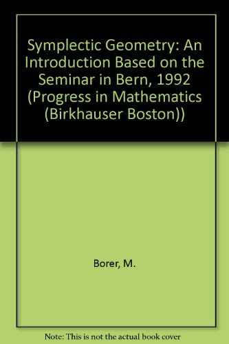 9780817650643: Symplectic Geometry: An Introduction Based on the Seminar in Bern, 1992 (Progress in Mathematics (Birkhauser Boston))