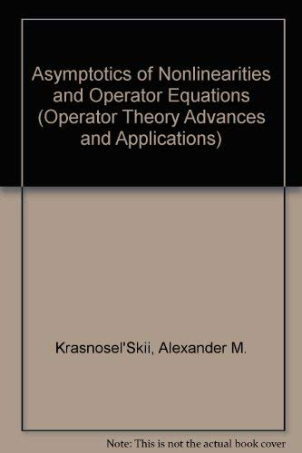 9780817651756: Asymptotics of Nonlinearities and Operator Equations (Operator Theory Advances & Applications)