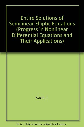 9780817653231: Entire Solutions of Semilinear Elliptic Equations (Progress in Nonlinear Differential Equations & Their Applications)