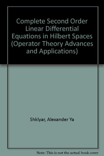 9780817653774: Complete Second Order Linear Differential Equations in Hilbert Spaces (Operator Theory Advances and Applications)