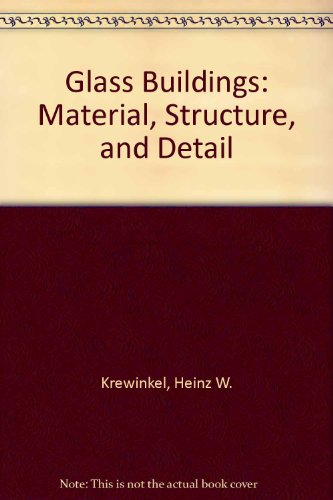 9780817656508: Glass Buildings: Material, Structure, and Detail