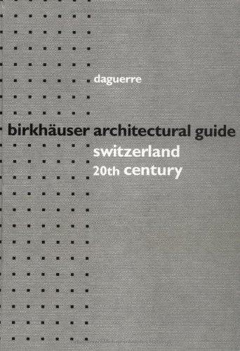 9780817657130: Birkhauser Architectural Guide Switzerland: 20th Century