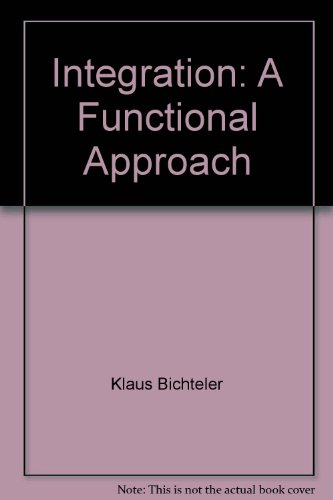 9780817659363: Integration: A Functional Approach