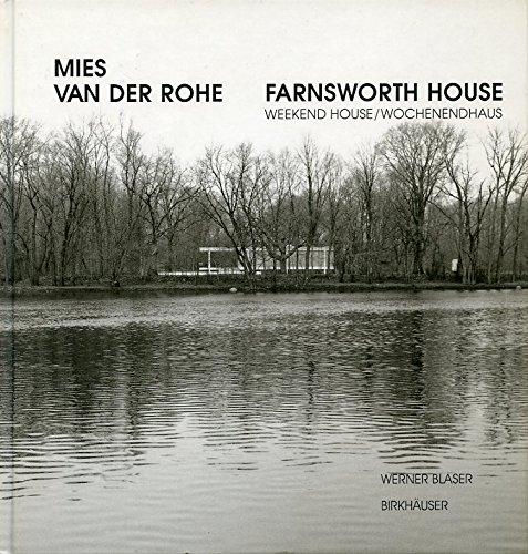9780817660895: Mies Van Der Rohe: Farnsworth House : Weekend House = Wochenendhaus