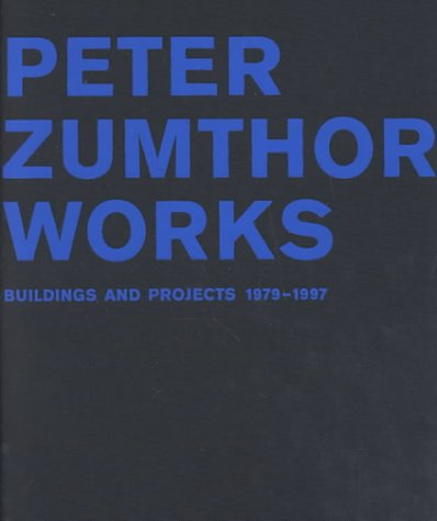 9780817660994: Peter Zumthor Works: Buildings and Projects, 1979-1997