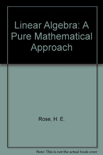 9780817667924: Linear Algebra: A Pure Mathematical Approach
