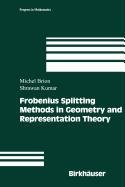 9780817670559: Frobenius Splitting Methods in Geometry and Representation Theory